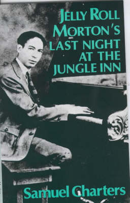 Jelly Roll Morton's Last Night at the Jungle Inn: A Fictional Memoir (Paperback)