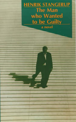 The Man Who Wanted to be Guilty (Paperback)