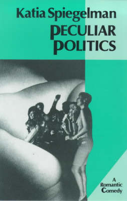 Peculiar Politics: A Romantic Comedy (Hardback)