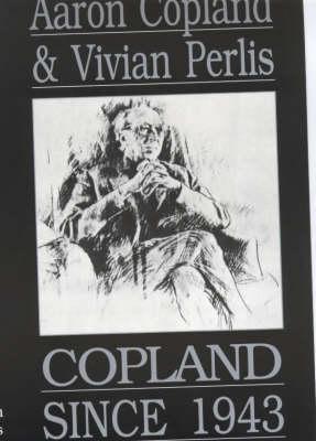 Copland Since 1943 (Paperback)