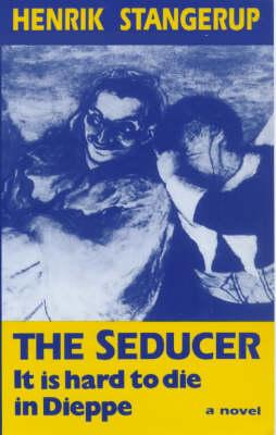 The Seducer: It is Hard to Die in Dieppe (Paperback)