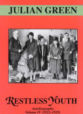 Restless Youth: 1922-29 v. 4: Autobiography (Hardback)
