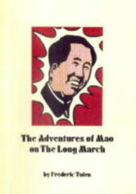 The Adventures of Mao on the Long March (Paperback)