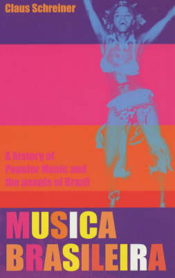 Musica Brasileira: A History of Popular Music and the People of Brazil (Paperback)