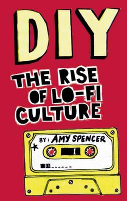 DIY: The Rise of Lo-fi Culture (Paperback)