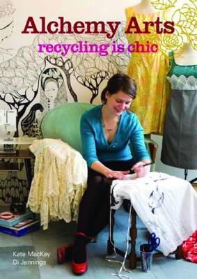 Alchemy Arts: Recycling is Chic (Paperback)
