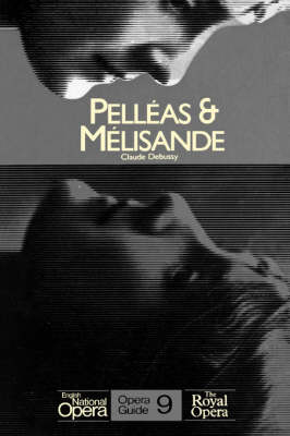 Pellaeas and Maelisande - English National Opera Guide No. 9 (Paperback)