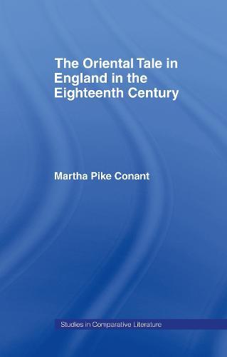 The Oriental Tale in England in the Eighteenth Century (Hardback)
