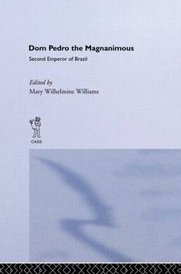 Dom Pedro the Magnanimous, Second Emperor of Brazil (Hardback)