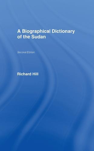 A Biographical Dictionary of the Sudan: Biographic Dict of Sudan (Hardback)