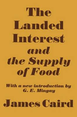 Landed Interest and the Supply of Food (Hardback)