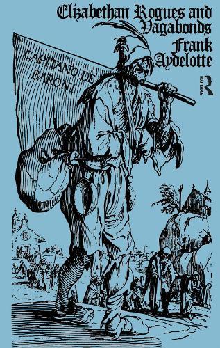 Elizabethan Rogues and Vagabonds (Hardback)