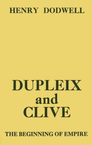 Dupleix and Clive: Beginning of Empire (Hardback)
