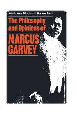 The Philosophy and Opinions of Marcus Garvey: Africa for the Africans (Hardback)