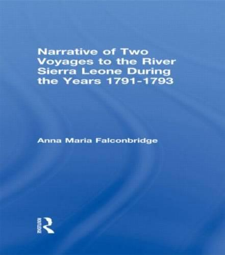 Narrative of Two Voyages to the River Sierra Leone During the Years 1791-1793 (Hardback)