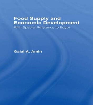 Food Supply and Economic Development: with Special Reference to Egypt (Hardback)