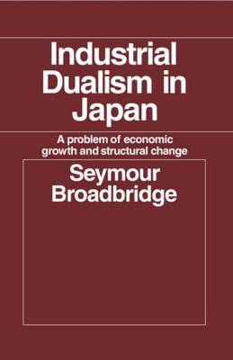 Industrial Dualism in Japan: A Problem of Economic Growth and Structure Change (Hardback)