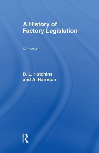 A History of Factory Legislation (Hardback)