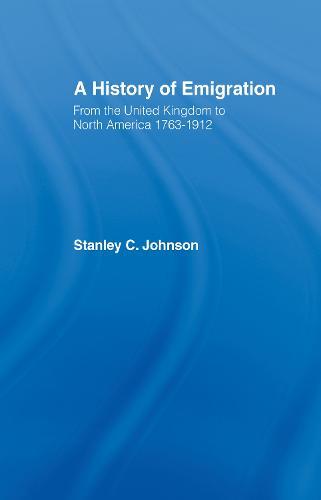 Emigration from the United Kingdom to North America, 1763-1912 (Hardback)