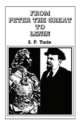 From Peter the Great to Lenin: History of Russian Labour Movement With Special Reference to Trade Unionism (Hardback)