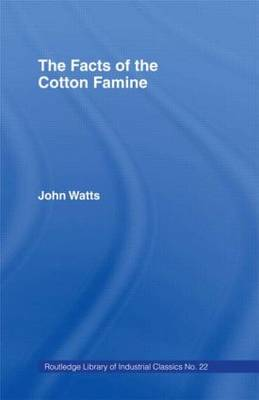 The Facts of the Cotton Famine (Hardback)