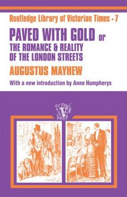 Paved with Gold: The Romance and Reality of the London Street (Hardback)