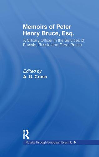 Memoirs of Peter Henry Bruce, Esq., a Military Officer in the Services of Prussia, Russia & Great Britain, Containing an Account of His Travels in Germany, Russia, Tartary, Turkey, the West Indies Etc: As Also Several Very Interesting Private Anecdotes of the Czar, Peter I of Russia (Hardback)