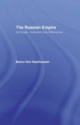 The Russian Empire: Its People, Institutions and Resources (2  Vols) (Hardback)