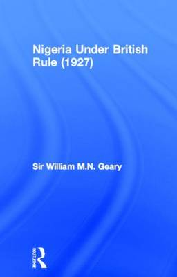 Nigeria Under British Rule (1927) (Hardback)