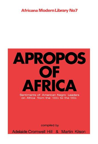 Apropos of Africa: Sentiments of Negro American Leaders on Africa from the 1800s to the 1950s (Hardback)