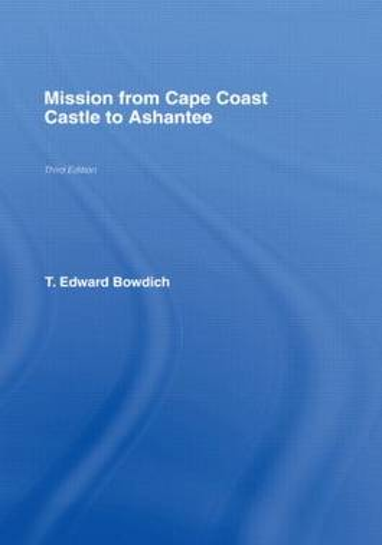 Mission from Cape Coast Castle to Ashantee (1819) (Hardback)