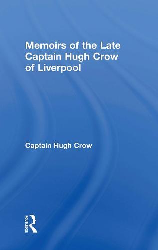 Memoirs of the Late Captain Hugh Crow of Liverpool (Hardback)