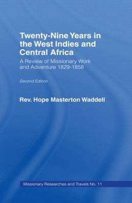 Twenty-nine Years in the West Indies and Central Africa: A Review of Missionary Work and Adventure 1829-1858 (Hardback)