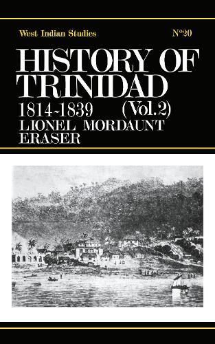 History of Trinidad from 1781-1839 and 1891-1896 (Hardback)
