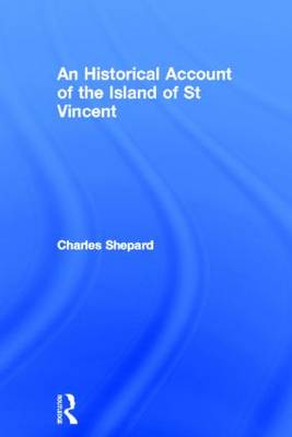 An Historical Account of the Island of St Vincent (Hardback)