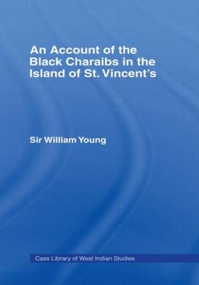 Account of the Black Charaibs in the Island of St Vincent's (Hardback)