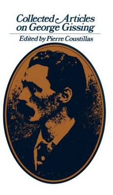 Collected Articles on George Gissing (Hardback)