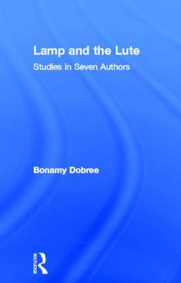 Lamp and the Lute: Studies in Seven Authors (Hardback)