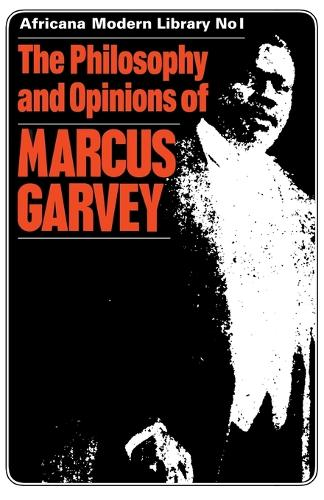 The Philosophy and Opinions of Marcus Garvey: Africa for the Africans (Paperback)