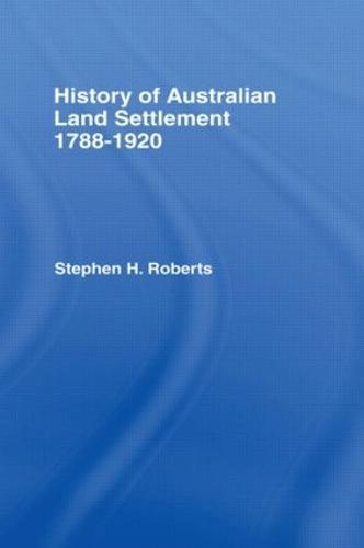 History of Australian Land Settlement (Hardback)
