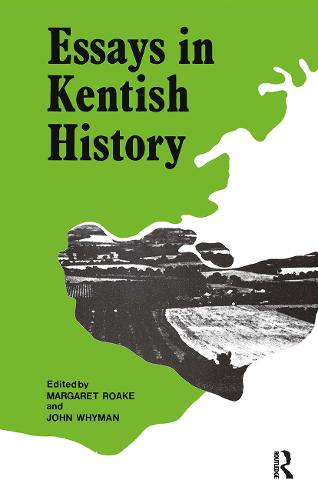 Essays in Kentish History Cb: Essays Kentish History (Hardback)