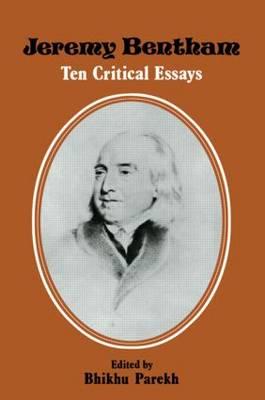 Jeremy Bentham: Ten Critical Essays (Hardback)