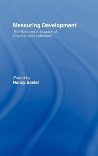 Measuring Development: the Role and Adequacy of Development Indicators (Hardback)