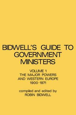 Guide to Government Ministers: The Major Powers and Western Europe 1900-1071 (Hardback)