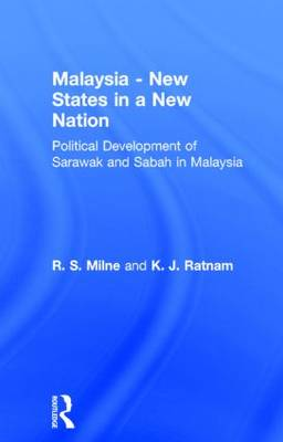 Malaysia: New States in a New Nation: New States in a New Nation (Hardback)