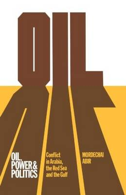 Oil, Power and Politics: Conflict of Asian and African Studies, Hebrew University of Jerusalem (Hardback)