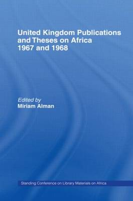 United Kingdom Publications and Theses on Africa 1967-68: Standing Conference on Library Materials on Africa (Hardback)