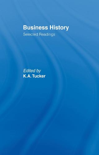 Business History: Selected Readings (Hardback)