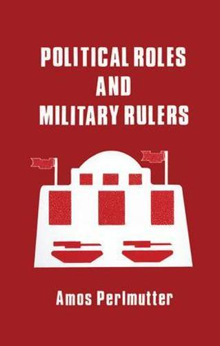 Political Roles and Military Rulers (Paperback)