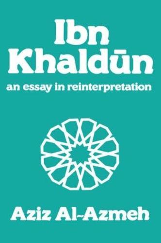 Ibn Khaldun: A Reinterpretation - Arabic Thought and Culture (Hardback)
